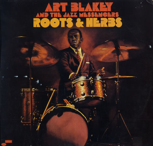 Art+Blakey+&+The+Jazz+Messengers+-+Roots+And+Herbs