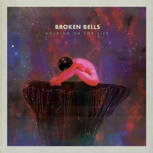 Broken Bells_Holding On For Life