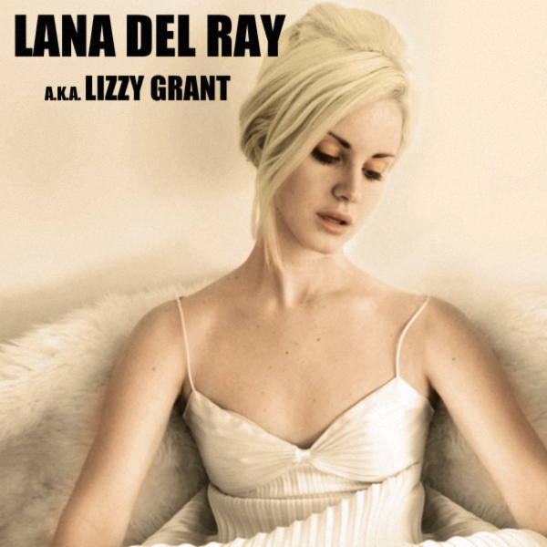 Lana Del Ray A K A Lizzy Grant 2010 The Hi Fi Phono