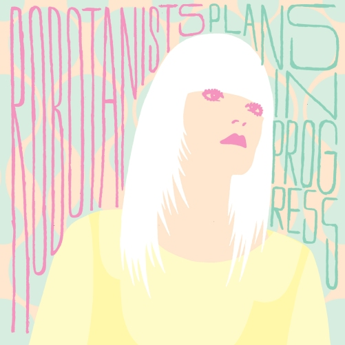 Robotanists - Plans in Progress