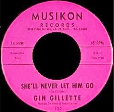gin gillette she_ll_never_let_him_go_